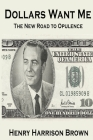 Dollars Want Me: The New Road to Opulence Cover Image