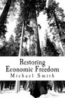 Restoring Economic Freedom: And Happiness Cover Image