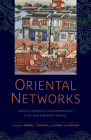 Oriental Networks: Culture, Commerce, and Communication in the Long Eighteenth Century (Aperçus: Histories Texts Cultures) Cover Image