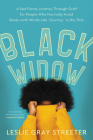 Black Widow: A Sad-Funny Journey Through Grief for People Who Normally Avoid Books with Words Like