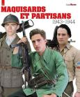 Maquisards Et Partisans: 1943-1944 (Militaria Guides #12) Cover Image