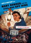 Mary Bowser and the Civil War Spy Ring: A Spy on History Book Cover Image