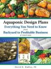Aquaponic Design Plans, Everything You Need to Know: From Backyard to Profitable Business Cover Image