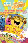 Little Miss Sunshine in: Here Comes the Sun! (Mr. Men Little Miss #2) Cover Image