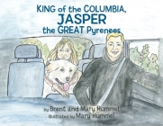 King of the Columbia, JASPER the GREAT Pyrenees Cover Image