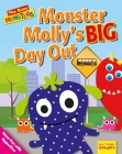 Monster Molly's Big Day Out: Have Fun with Opposites Cover Image