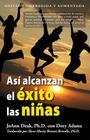 Asi Alcanzan el Exito las Ninas = How Girls Thrive Cover Image