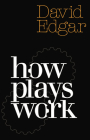 How Plays Work (Nick Hern Books) Cover Image