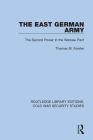 The East German Army: The Second Power in the Warsaw Pact Cover Image