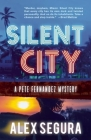Silent City: (Pete Fernandez Book 1) Cover Image