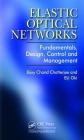 Elastic Optical Networks: Fundamentals, Design, Control, and Management Cover Image
