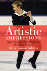 Artistic Impressions: Figure Skating, Masculinity and the Limits of Sport Cover Image