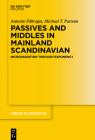Passives and Middles in Mainland Scandinavian: Microvariation Through Exponency (Trends in Linguistics. Studies and Monographs [Tilsm] #338) Cover Image