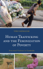 Human Trafficking and the Feminization of Poverty: Structural Violence in Cambodia Cover Image