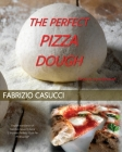 The Perfect Pizza Dough Pizza as a Profession Cover Image