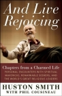And Live Rejoicing: Chapters from a Charmed Life -- Personal Encounters with Spiritual Mavericks, Remarkable Seekers, and the World's Grea Cover Image