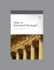 What Is Reformed Theology? Cover Image