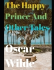 The Happy Prince and Other Tales (annotated) Cover Image