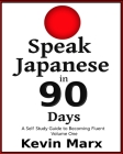 Speak Japanese in 90 Days: A Self Study Guide to Becoming Fluent Cover Image