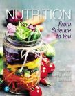 Nutrition: From Science to You Plus Mastering Nutrition with Mydietanalysis with Pearson Etext -- Access Card Package [With eBook] Cover Image