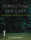 Perfecting the Cast: Adapting Casting Principles for Any Fly-Fishing Situation Cover Image