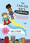The Can-Do Kid's Journal: Discover Your Confidence Superpower! Cover Image