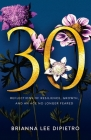 30: Reflections of Resilience, Growth, and an Age No Longer Feared Cover Image