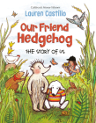 Our Friend Hedgehog: The Story of Us Cover Image