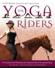 Yoga for Riders: Principles and Postures to Improve Your Horsemanship Cover Image