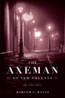 The Axeman of New Orleans: The True Story Cover Image