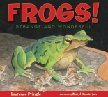 Frogs!: Strange and Wonderful Cover Image