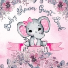 It's a Girl! Baby Shower Guest Book: Cute Elephant Tiny Baby Girl, Ribbon And Flowers With Letters Watercolor Pink Floral Theme Cover Image