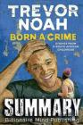 Summary: Born a Crime: Stories from a South African Childhood by Trevor Noah Cover Image