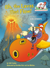Oh, the Lavas That Flow!: All About Volcanoes (Cat in the Hat's Learning Library) Cover Image