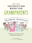 The Little Instruction Book for Grandparents: Tongue-in-Cheek Advice for Surviving Grandparenthood Cover Image