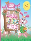 Easter Coloring Book Sets for Kids Ages 4-8: Funny Easter Day Coloring Book for Children And Preschoolers, The Great Big Easter Egg, Bunny, Easter Chi Cover Image