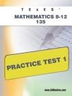 TExES Mathematics 8-12 135 Practice Test 1 Cover Image