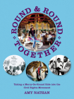 Round and Round Together: Taking a Merry-Go-Round Ride Into the Civil Rights Movement (Nautilus) Cover Image