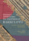 Material Approaches to Polynesian Barkcloth: Cloth, Collections, Communities Cover Image