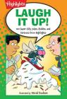 Laugh It Up!: 501 Super-Silly Jokes, Riddles, and Cartoons from Highlights (Highlights(TM) Laugh Attack! Joke Books) Cover Image
