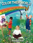 Color Their World: How to Decorate a Child's Mind, Body, Heart and Soul, Along with Their Room! Cover Image