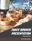 365 Fancy Brunch Presentation Recipes: Keep Calm and Try Brunch Presentation Cookbook Cover Image