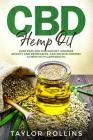 CBD Hemp Oil: Ease Pain and Discomfort, Minimize Anxiety and Depression, and Relieve Chronic Illness with Cannabis Oil. +bonus Recip Cover Image