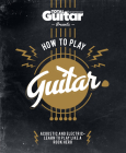 How to Play Guitar: Acoustic and Electric - Learn to Play Like a Rock Hero Cover Image