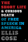 The Short Life and Curious Death of Free Speech in America Cover Image