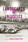 Landscapes of Injustice: A New Perspective on the Internment and Dispossession of Japanese Canadians (Rethinking Canada in the World #5) Cover Image