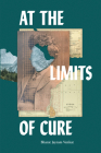 At the Limits of Cure (Critical Global Health: Evidence) Cover Image