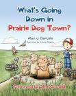 What's Going Down in Prairie Dog Town Cover Image