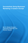 Successfully Doing Business/Marketing In Eastern Europe (Routledge Studies in International Business and the World Ec #46) Cover Image
