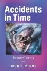 Accidents in Time: Twenty/Twenty Cover Image